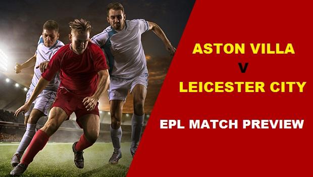 EPL Match Preview: Aston Villa vs Leicester City