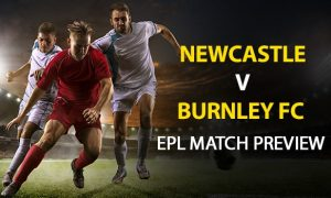 Newcastle vs Burnley: EPL Game Preview
