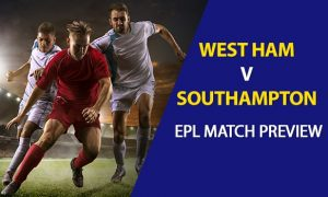 West Ham vs Southampton: EPL Game Preview