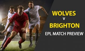 Wolverhampton Wanderers vs Brighton & Hove Albion: EPL Game Preview