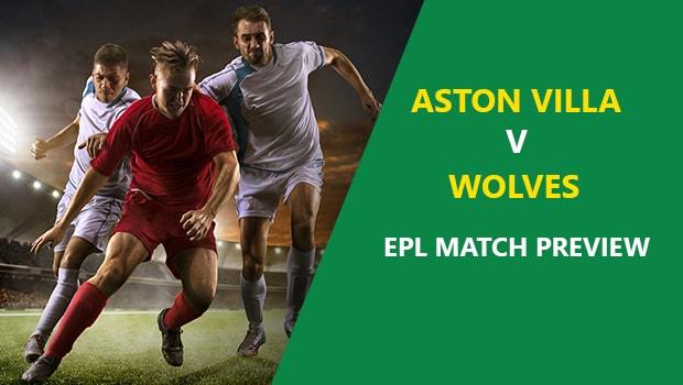 Aston Villa vs Wolverhampton Wanderers EPL Game Preview