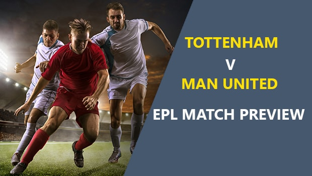 Tottenham Hotspur vs Manchester United: EPL Game Preview