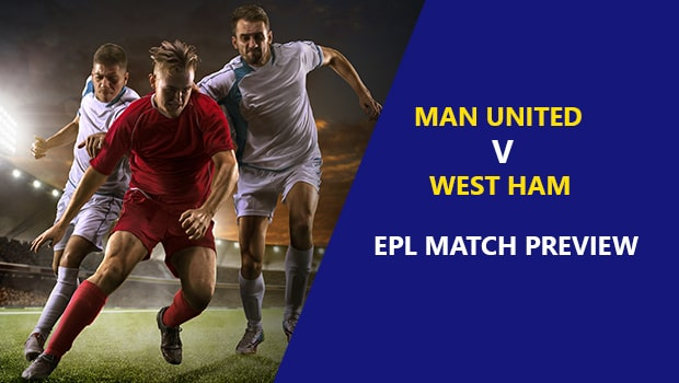 Man United vs West Ham: EPL Game Preview