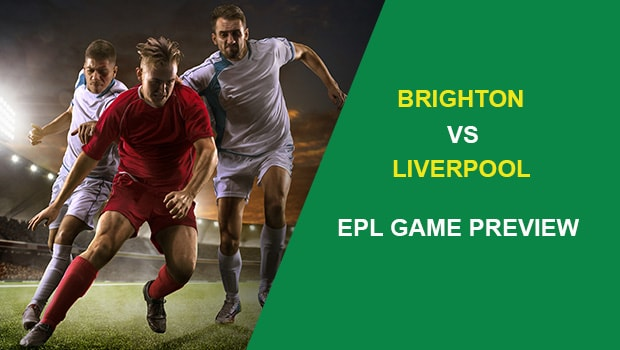 Brighton and Hove Albion vs Liverpool: EPL Game Preview
