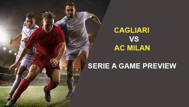 Cagliari vs AC Milan: Serie A Game Preview