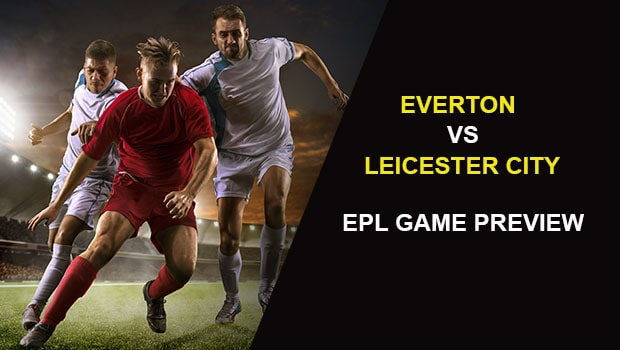 Everton vs Leicester City: EPL Game Preview