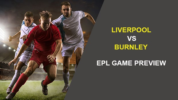 Liverpool vs Burnley: EPL Game Preview