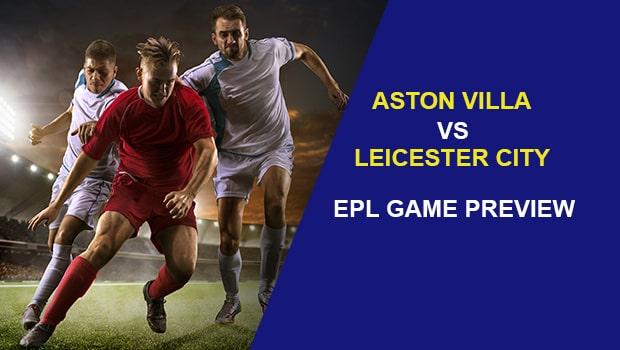 Aston Villa vs Leicester City: EPL Game Preview
