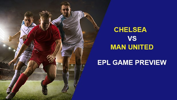 Chelsea vs Manchester United: EPL Game Preview