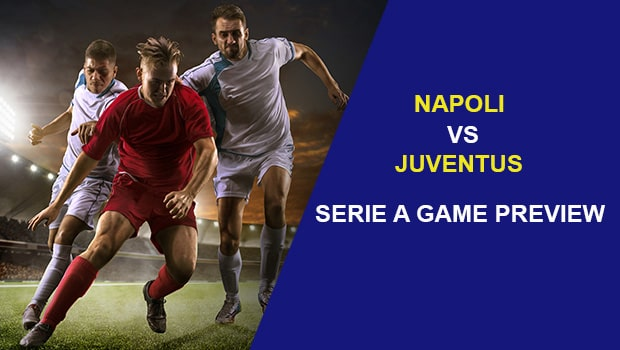 Napoli vs Juventus: Serie A Game Preview