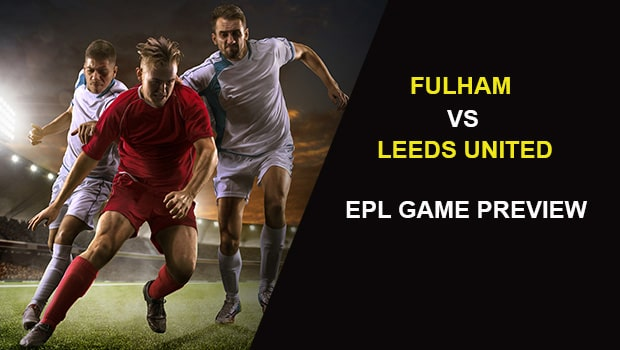 Fulham vs Leeds United: EPL Game Preview