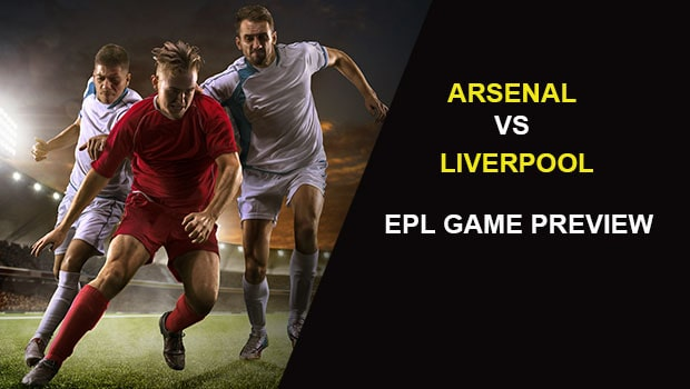 Arsenal vs Liverpool: EPL Game Preview