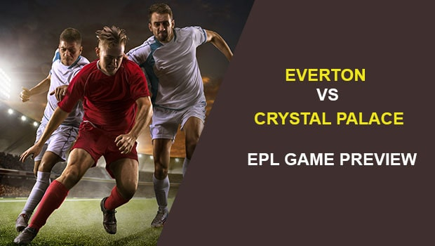 Everton vs Crystal Palace: EPL Game Preview