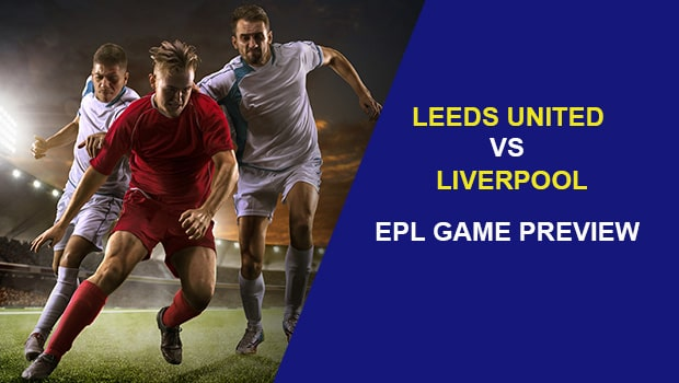 Leeds United vs Liverpool: EPL Game Preview