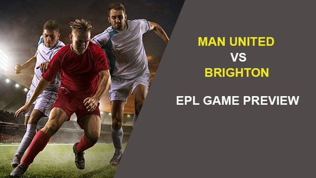 Man United vs Brighton: EPL Game Preview
