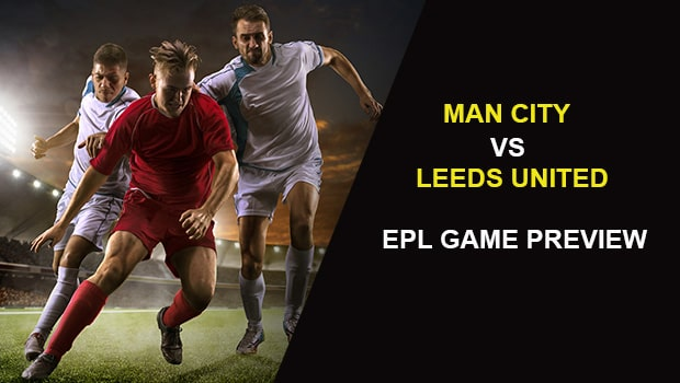Manchester City vs Leeds United: EPL Game Preview