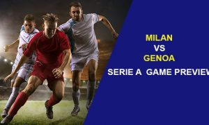 Milan vs Genoa: Serie A Game Preview