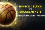 Boston Celtics vs. Brooklyn Nets NBA Playoffs Game 5 Preview