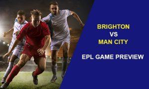 Brighton & Hove Albion vs. Manchester City: EPL Game Preview